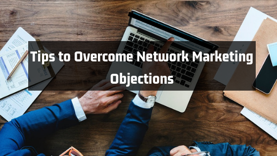 Network Marketing Objections