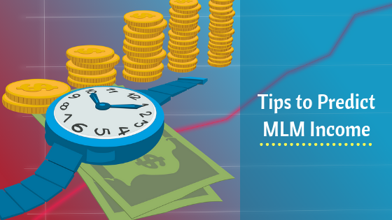 tips to predict MLM income